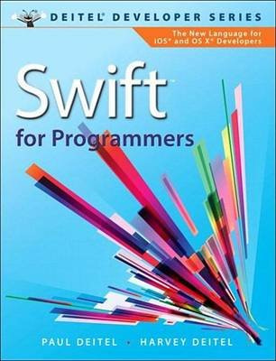 Swift for Programmers (Electronic book text): Paul J. Deitel, Harvey Deitel