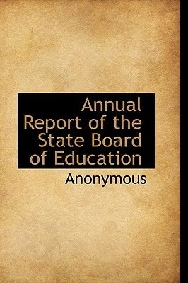 Annual Report of the State Board of Education (Hardcover): Anonymous