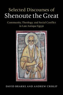 Selected Discourses of Shenoute the Great - Community, Theology, and Social Conflict in Late Antique Egypt (Hardcover): David...