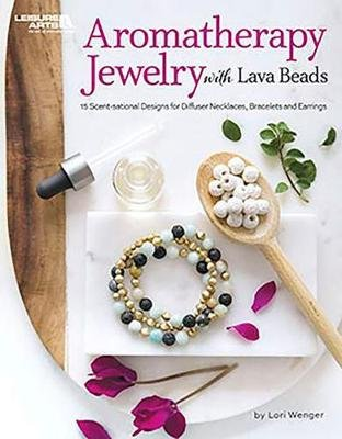 Aromatherapy Jewelry with Lava Beads - 15 Scent-sational Designs for Diffuser Necklaces, Bracelets and Earrings (Paperback):...