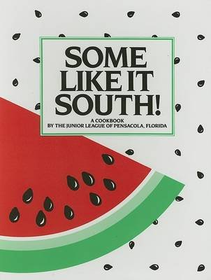 Some Like It South! (Spiral bound): Junior League of Pensacola