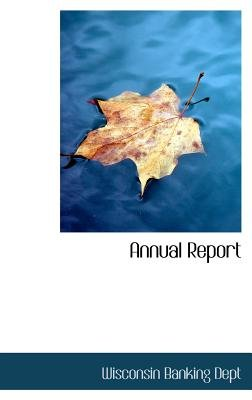 Annual Report (Hardcover): Wisconsin Banking Dept