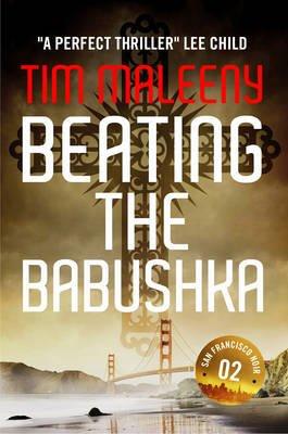 Beating the Babushka (Paperback): Tim Maleeny