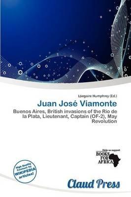 Juan Jos Viamonte (Paperback): L. Egaire Humphrey