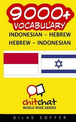 9000+ Indonesian - Hebrew Hebrew - Indonesian Vocabulary (Indonesian, Paperback): Gilad Soffer