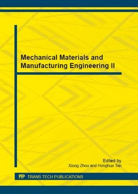 Mechanical Materials and Manufacturing Engineering II (Paperback): Xiong Zhou, Honghua Tan