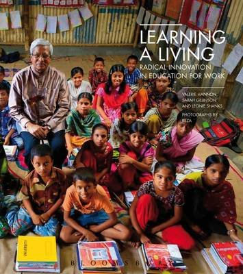 Learning a Living - Radical Innovation in Education for Work (Hardcover, Exclusive ed): Valerie Hannon, Leonie Shanks, Sarah...