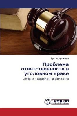 Problema Otvetstvennosti V Ugolovnom Prave (Russian, Paperback): Nugmanov Rustem