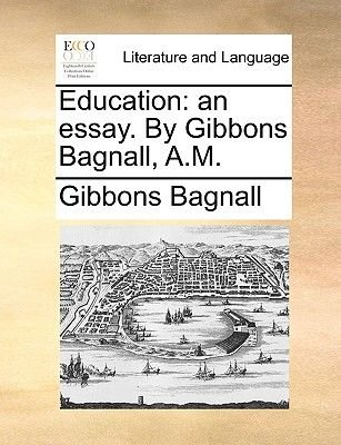 Education - An Essay. by Gibbons Bagnall, A.M. (Paperback): Gibbons Bagnall