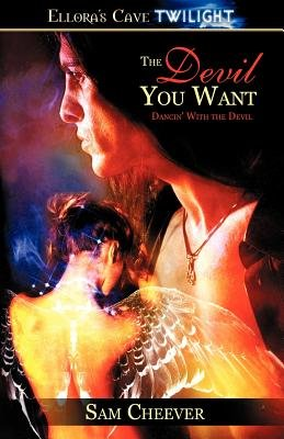 The Devil You Want (Paperback): Sam Cheever