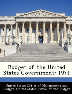 Budget of the United States Government - 1974 (Paperback):