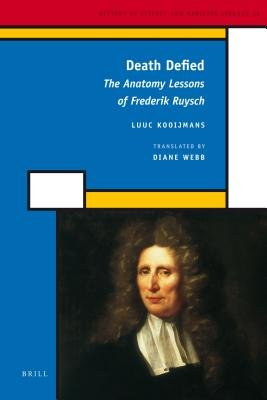 Death Defied - The Anatomy Lessons of Frederik Ruysch (Electronic book text): Luuc Kooijmans