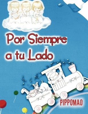Por Siempre a Tu Lado (Spanish, Paperback): Pippomao
