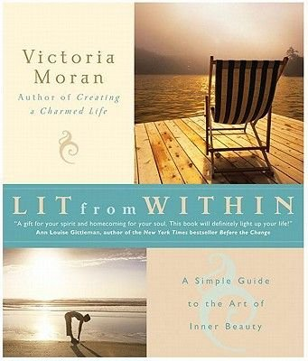 Lit from within - A Simple Guide to the Art of Inner Beauty (Electronic book text): Victoria Moran
