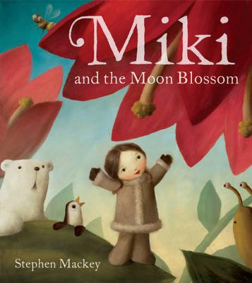 Miki's and the Moon Blossom (Hardcover): Stephen Mackey