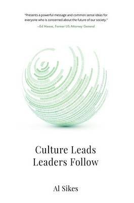 Culture Leads, Leaders Follow (Electronic book text): Alfred C Sikes