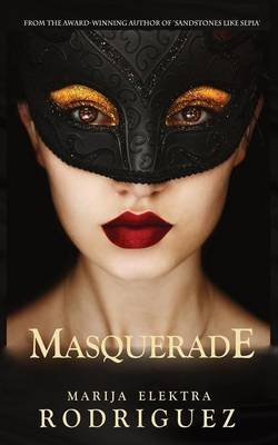 Masquerade (Paperback): Marija Elektra Rodriguez