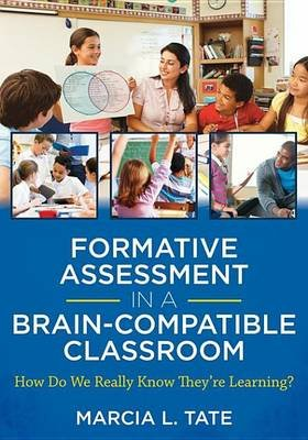 Formative Assessment in a Brain-Compatible Classroom - How Do We Really Know They're Learning? (Electronic book text):...