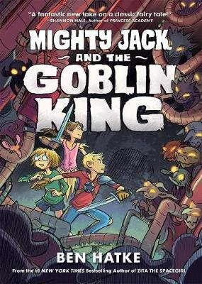 Mighty Jack and the Goblin King (Paperback): Ben Hatke