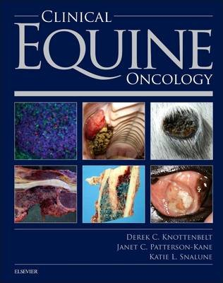 Clinical Equine Oncology (Hardcover): Derek C. Knottenbelt, Katie Snalune, Janet Patterson Kane
