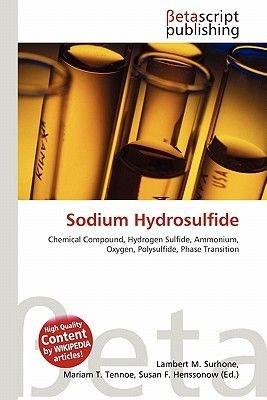 Sodium Hydrosulfide (Paperback): Lambert M. Surhone, Mariam T. Tennoe, Susan F. Henssonow