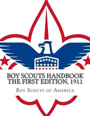 Boy Scouts Handbook the First Edition, 1911 (Paperback): Boy Scouts of America