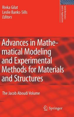 Advances in Mathematical Modeling and  Experimental Methods for Materials and Structures - The Jacob Aboudi Volume (Hardcover,...