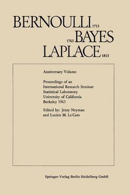 Bernoulli 1713, Bayes 1763, Laplace 1813 - Anniversary Volume. Proceedings of an International Research Seminar Statistical...