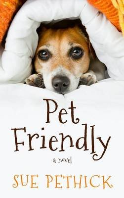 Pet Friendly (Large print, Hardcover, Large type / large print edition): Sue Pethick