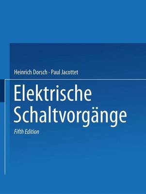Rudenberg Elektrische Schaltvorgange (German, Hardcover, 5th): Reinhold Rudenberg, R. Rudenberg