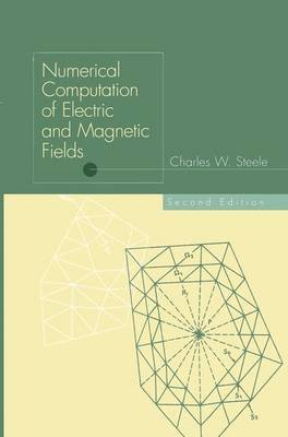 Numerical Computation of Electric and Magnetic Fields (Paperback, Softcover reprint of the original 2nd ed. 1997): Charles W....