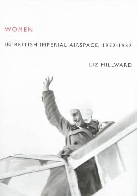 Women in British Imperial Airspace - 1922-1937 (Electronic book text): Liz Millward