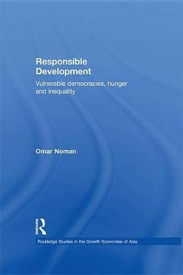Responsible Development - Vulnerable Democracies, Hunger and Inequality (Electronic book text): Omar Noman