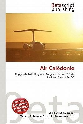 Air Caledonie (English, German, Paperback): Lambert M. Surhone, Miriam T. Timpledon, Susan F. Marseken