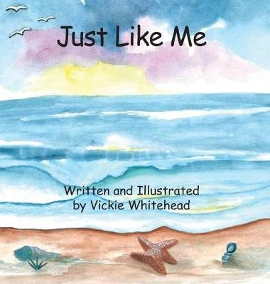 Just Like Me (Hardcover): Vickie Whitehead