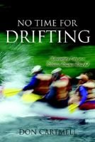 No Time for Drifting (Paperback): Don Cartmell
