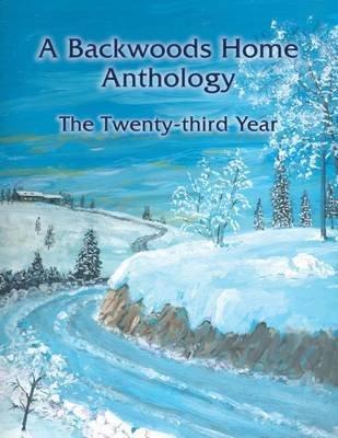 A Backwoods Home Anthology - The Twenty-Third Year (Paperback): Backwoods Home Magazine