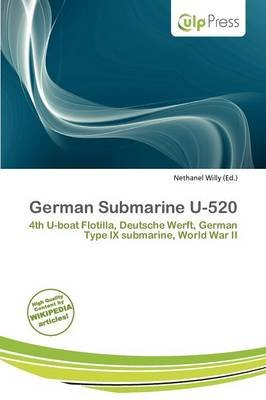 German Submarine U-520 (Paperback): Nethanel Willy