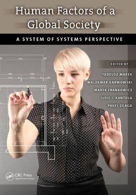 Human Factors of a Global Society - A System of Systems Perspective (Hardcover): Tadeusz Marek, Waldemar Karwowski, Marek...