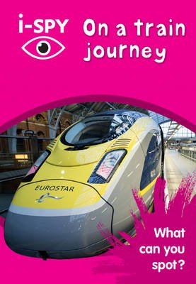 i-SPY On a train journey - What Can You Spot? (Paperback): I Spy