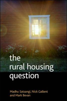 The rural housing question - Community and planning in Britain's countrysides (Electronic book text): Madhu Satsangi, Nick...