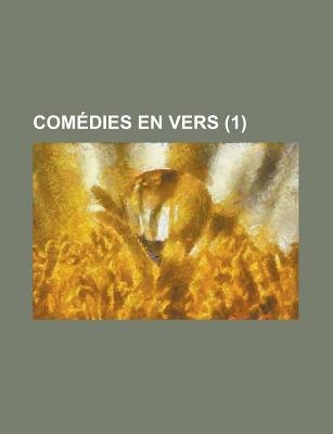Comedies En Vers (1 ) (Paperback): Us Government, Anonymous