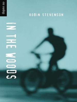 In the Woods (Electronic book text): Robin Stevenson