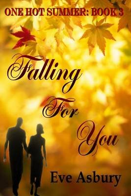 Falling For You (Electronic book text): Eve Asbury