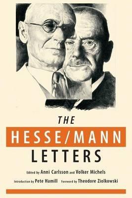The Hesse-Mann Letters - The Correspondence of Hermann Hesse and Thomas Mann 1910-1955 (Paperback): Hermann Hesse, Thomas Mann