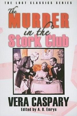 The Murder in the Stork Club - And Other Mysteries (Paperback): Vera Caspary