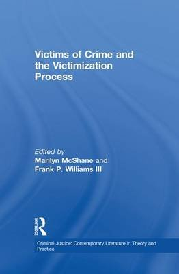 Victims of Crime and the Victimization Process (Paperback): Marilyn D. McShane