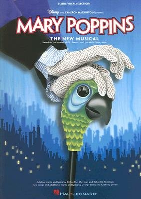 Mary Poppins - The Musical - Vocal Selections (PVG) (Paperback): Richard M Sherman, Robert B Sherman, George Stiles, Anthony...