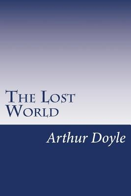 The Lost World (Paperback): Sir Arthur Conan Doyle