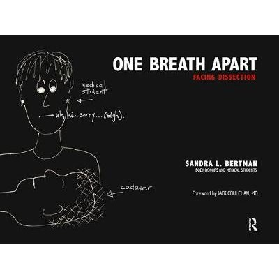 One Breath Apart - Facing Dissection (Paperback): Sandra L Bertman